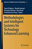 Methodologies and Intelligent Systems for Technology Enhanced Learning [electronic resource]