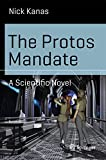 The Protos Mandate [electronic resource] : A Scientific Novel