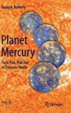 Planet Mercury : from pale pink dot to dynamic world