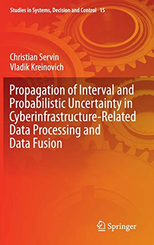 PDF Propagation of Interval and Probabilistic Uncertainty in Cyberinfrastructure related Data Processing and Data Fusion Studies in Systems Decision and Control