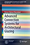 Advanced Connection Systems for Architectural Glazing [electronic resource]