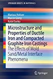 Microstructure and Properties of Ductile Iron and Compacted Graphite Iron Castings [electronic resource] : The Effects of Mold Sand/Metal Interface Phenomena