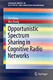 Opportunistic Spectrum Sharing in Cognitive Radio Networks [electronic resource]