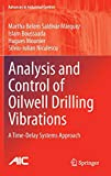 Analysis and Control of Oilwell Drilling Vibrations [electronic resource] : A Time-Delay Systems Approach