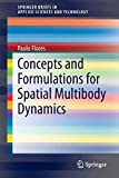 Concepts and Formulations for Spatial Multibody Dynamics [electronic resource]
