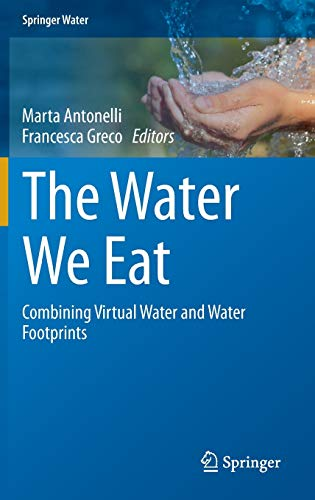 PDF The Water We Eat Combining Virtual Water and Water Footprints