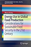 Energy Use in Global Food Production [electronic resource] : Considerations for Sustainable Food Security in the 21st Century