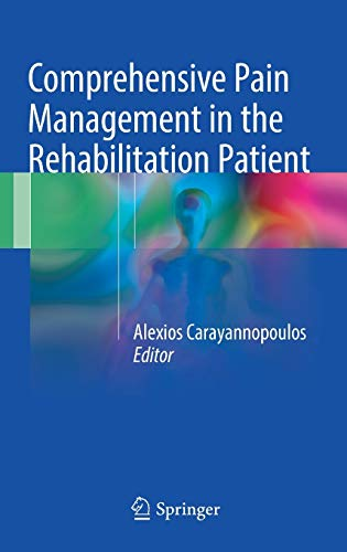 COMPREHENSIVE PAIN MANAGEMENT IN THE REHABILITATION PATIENT (HB)