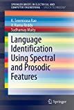 Language Identification Using Spectral and Prosodic Features [electronic resource]