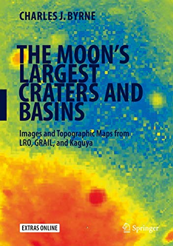 PDF The Moon s Largest Craters and Basins Images and Topographic Maps from LRO GRAIL and Kaguya