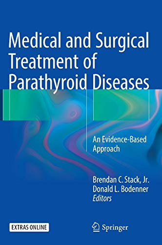 MEDICAL AND SURGICAL TREATMENT OF PARATHYROID DISEASES (HB)