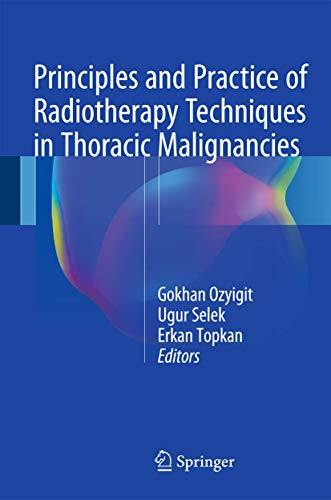 PRINCIPLES AND PRACTICE OF RADIOTHERAPY TECHNIQUES IN THORACIC MALIGNANCIES (HB)