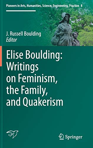 PDF Elise Boulding Writings on Feminism the Family and Quakerism Pioneers in Arts Humanities Science Engineering Practice