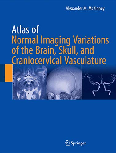 ATLAS OF NORMAL IMAGING VARIATIONS OF THE BRAIN, SKULL, AND CRANIOCERVICAL VASCULATURE, 2 VOLS. SET (HB)