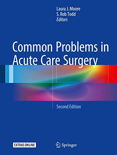Common problems in acute care surgery [electronic resource] / Laura J. Moore, S. Rob Todd, editors.