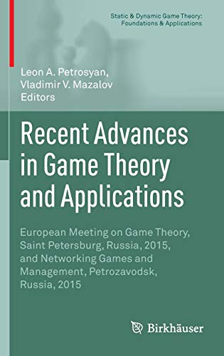 PDF Recent Advances in Game Theory and Applications European Meeting on Game Theory Saint Petersburg Russia 2015 and Networking Games and Management Game Theory Foundations Applications