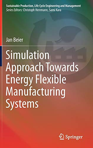 PDF Simulation Approach Towards Energy Flexible Manufacturing Systems Sustainable Production Life Cycle Engineering and Management