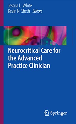 NEUROCRITICAL CARE FOR THE ADVANCED PRACTICE CLINICIAN (HB)