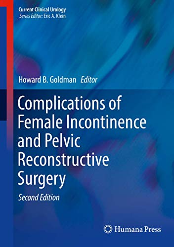 COMPLICATIONS OF FEMALE INCONTINENCE AND PELVIC RECONSTRUCTIVE SURGERY, 2E (HB)