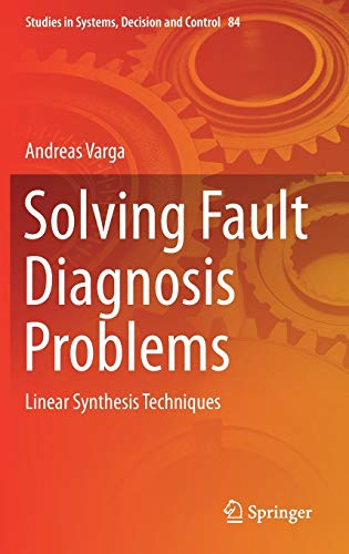 PDF Solving Fault Diagnosis Problems Linear Synthesis Techniques Studies in Systems Decision and Control