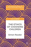 The Ethics of Choosing Children