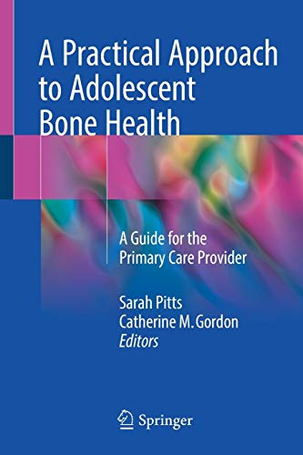 A PRACTICAL APPROACH TO ADOLESCENT BONE HEALTH (PB)