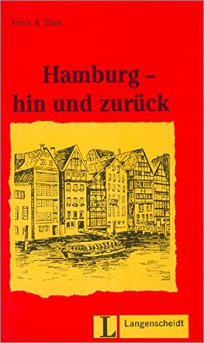 Felix Und Theo - Level 1: Hamburg - Hin Und Zuruck (German Edition)