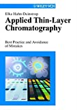 Applied Thin Layer Chromatography: Best Practice and Avoidance of Mistakes
