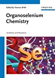 Organoselenium chemistry [electronic resource] : synthesis and reactions