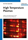 High temperature plasmas [electronic resource] : theory and mathematical tools for laser and fusion plasmas