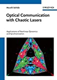 Optical communication with chaotic lasers [electronic resource] : applications of nonlinear dynamics and synchronization