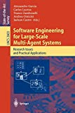Software Engineering for Large-Scale Mulit-Agent Systems: Research Issues and Practical Applications (Lecture Notes in Computer Science, 2603)