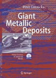 Giant Metallic Deposits: Future Sources of Industrial Metals