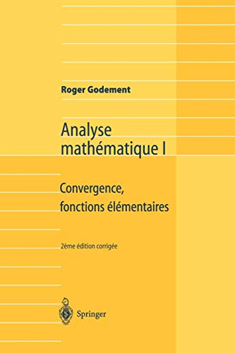 Analyse mathématique I: Convergence, fonctions élémentaires (French Edition)