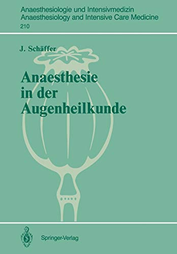 PDF Anaesthesie in der Augenheilkunde Zur Wahl des Anaesthesieverfahrens bei geriatrischen Patienten Anaesthesiologie und Intensivmedizin Anaesthesiology and Intensive Care Medicine German Edition
