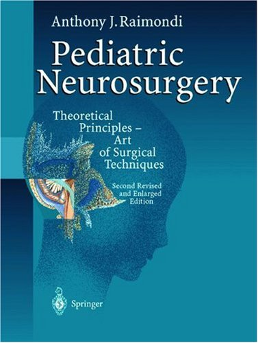 PEDIATRIC NEUROSURGERY - THEORETICAL PRINCIPLES. ART OF SURGICAL TECHNIQUES, HB