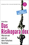 Additional information for title ¬Das¬ Risikoparadox : warum wir uns vor dem Falschen fürchten ; [was uns wirklich bedroht]