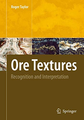 Ore textures [electronic resource] : recognition and interpretation