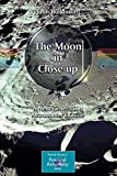 The Moon in Close-up: A Next Generation Astronomer's Guide (Patrick Moore's Practical Astronomy Series) | John Wilkinson