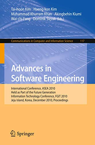 PDF Advances in Software Engineering International Conference ASEA 2010 Held as Part of the Future Generation Information Technology Conference FGIT in Computer and Information Science