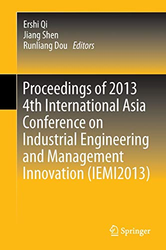 PDF Proceedings of 2013 4th International Asia Conference on Industrial Engineering and Management Innovation IEMI2013
