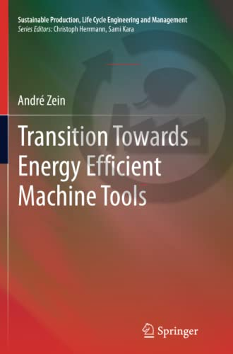 PDF Transition Towards Energy Efficient Machine Tools Sustainable Production Life Cycle Engineering and Management