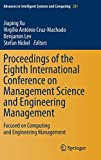 Proceedings of the Eighth International Conference on Management Science and Engineering Management [electronic resource] : Focused on Computing and Engineering Management