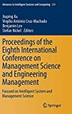 Proceedings of the Eighth International Conference on Management Science and Engineering Management [electronic resource] : Focused on Intelligent System and Management Science