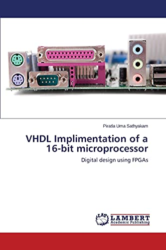 453. VHDL Implimentation of a 16-bit microprocessor: Digital design using FPGAs
