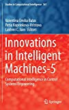 Innovations in Intelligent Machines-5 [electronic resource] : Computational Intelligence in Control Systems Engineering