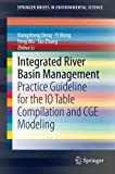 Integrated River Basin Management [electronic resource] : Practice Guideline for the IO Table Compilation and CGE Modeling