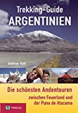 Trekking-Guide Argentinien: Die sch&amp;ouml;nsten Andentouren zwischen Feuerland und der Puna de Atacama: Amazon.de: Andreas Hohl: B&amp;uuml;cher cover