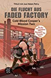 ¬Die¬ Flucht aus Faded Factory : Band 2