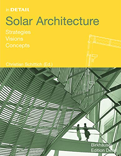 In Detail: Solar Architecture by Christian Schittich (Editor) (Hardcover - December 2003)
